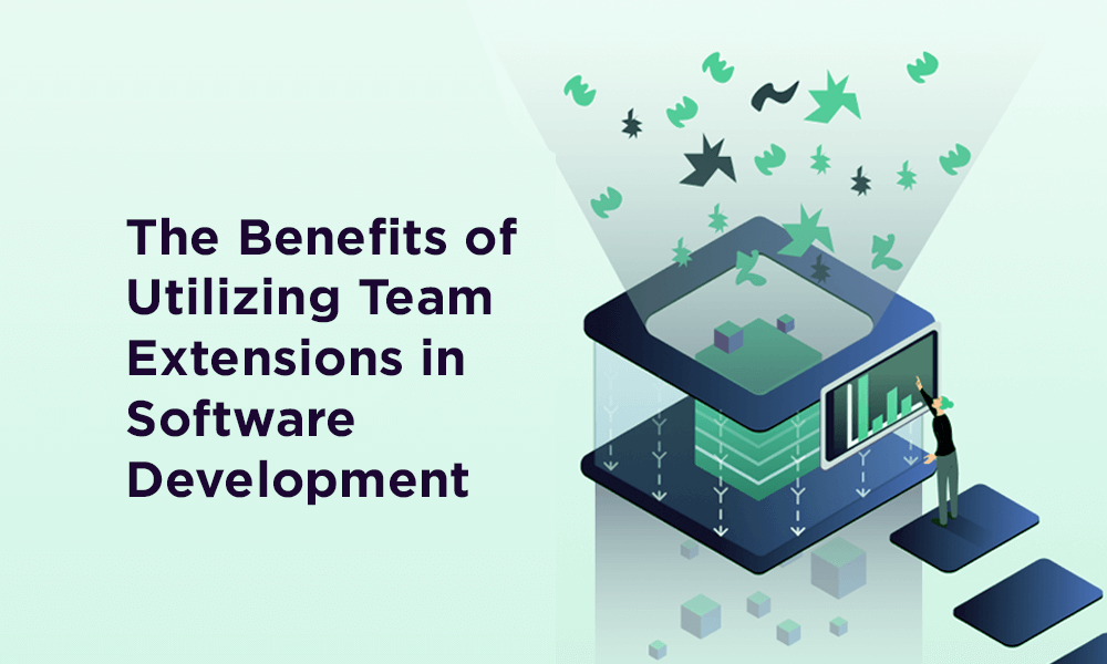 The Benefits of Utilizing Team Extensions in Software Development