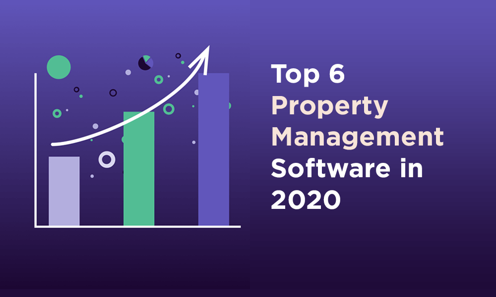 Top 6 Property Management Software for Your Real Estate Business (2020)